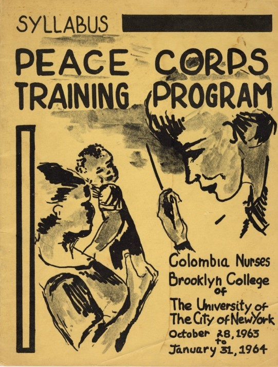 "Cover of Gleeson's Peace Corps training syllabus, reads ""Peace Corps Training Program. Colombia Nurses Brooklyn College of the University of the City of New York. October 28, 1963 to January 31, 1964."""